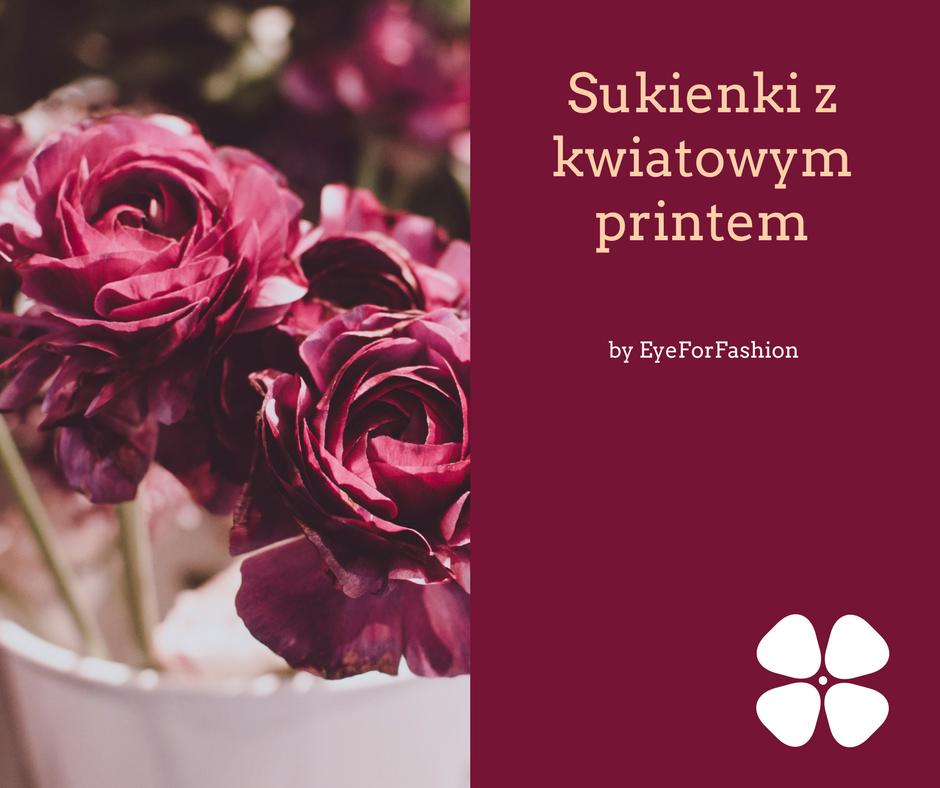 Sukienki z kwiatowym printem od marki Potis&Verso oraz L'AF.