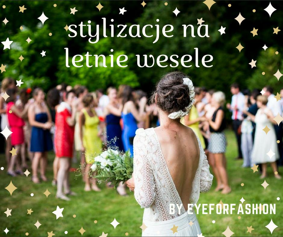 5 stylizacji nasierpniowe wesele - eyeforfashion