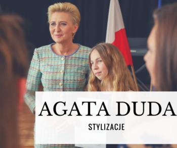 Agata Duda - najlepsze stylizacje 2018